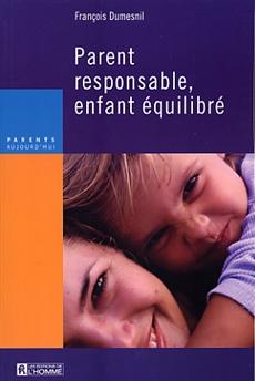 Parent responsable, enfant équilibré - Nouvelle édition