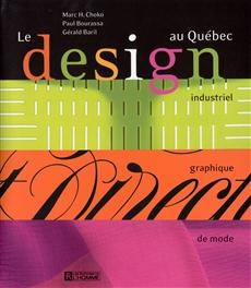 Le design au Québec                - Industriel, graphique, mode