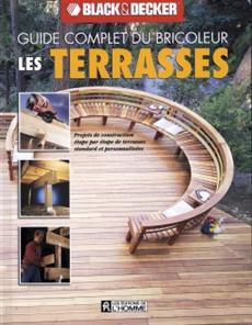 Les terrasses - Projets de construction étape par étape de terrasses standard et personnalisées