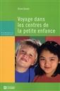 Voyage dans les centres de la petite enfance