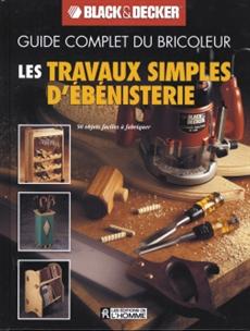 Les travaux simples d'ébénisterie - 50 objets faciles à fabriquer
