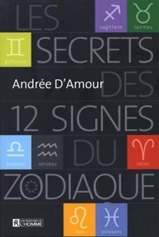 Les secrets des 12 signes du zodiaque - Nouvelle édition