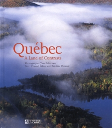 Quebec Land of Contrasts