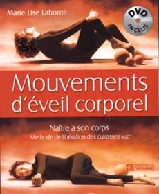 Mouvements d'éveil corporel + DVD inclus - Naître à son corps, méthode de libération des cuirasses MLC © (Livre et DVD)