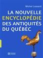 La nouvelle encyclopédie des antiquités du Québec