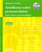 Améliorez votre prononciation - Pour mieux communiquer - 2 CD inclus