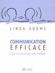 Communication efficace - Pour des relations sans perdant