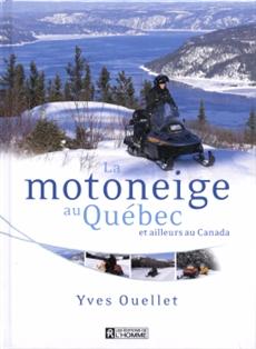 La motoneige au Québec  - et ailleurs au Canada