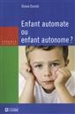 Enfant automate ou enfant autonome