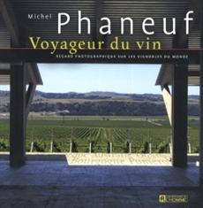 Voyageur du vin - Regard photographique sur les vignobles du monde