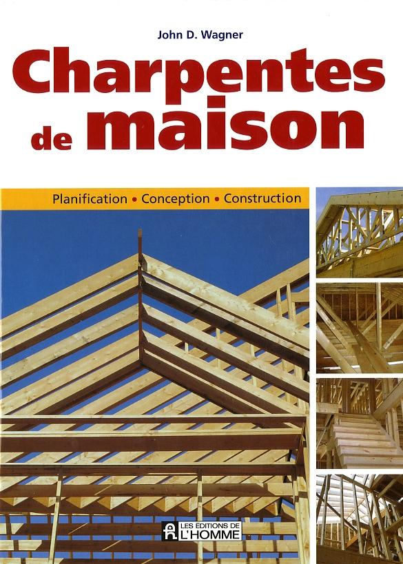 Livre charpentes de maison les ditions de l 39 homme - Livre renovation maison ...