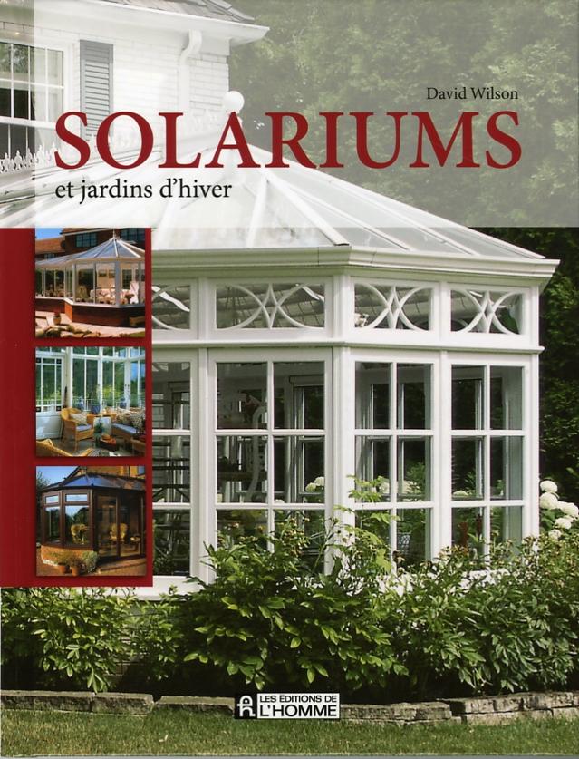 livre solariums et jardins d 39 hiver les ditions de l 39 homme. Black Bedroom Furniture Sets. Home Design Ideas