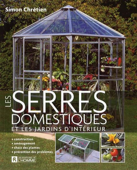 livre les serres domestiques et jardins d 39 int rieur les ditions de l 39 homme. Black Bedroom Furniture Sets. Home Design Ideas