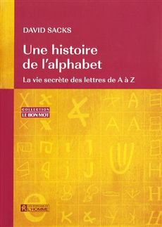 Une histoire de l'alphabet - La vie secrète des lettres de A à Z