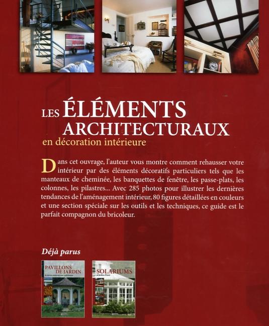 livre les l ments architecturaux en d coration int rieure les ditions de l 39 homme. Black Bedroom Furniture Sets. Home Design Ideas