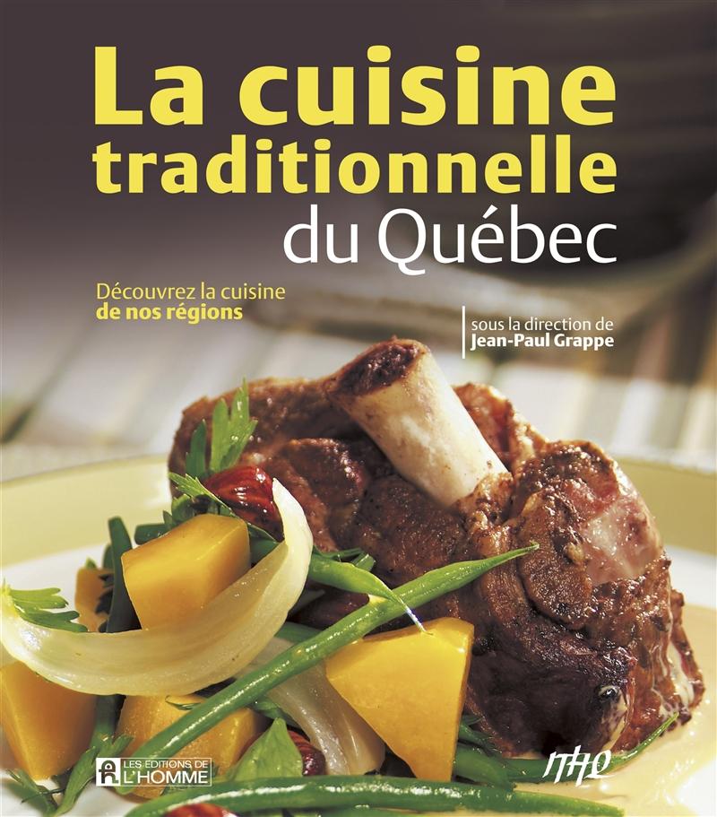 Livre cuisine traditionnelle du qu bec d couvrez la for Cuisine quebec