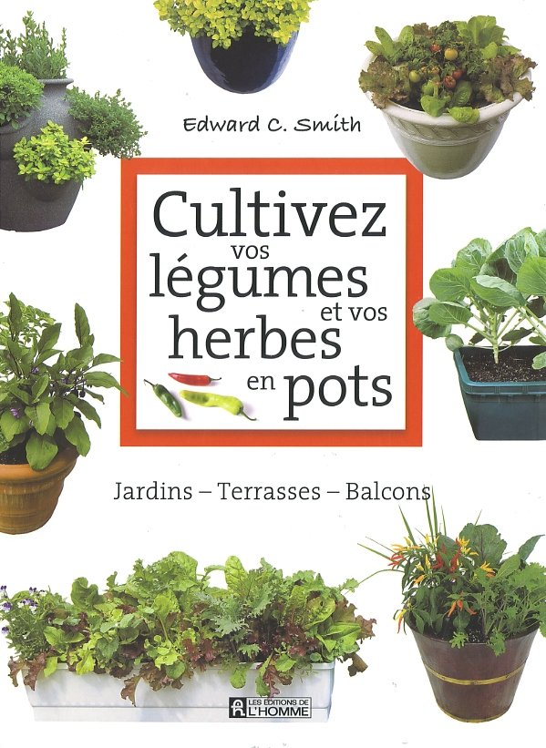 livre cultivez vos l gumes et vos herbes en pots les ditions de l 39 homme. Black Bedroom Furniture Sets. Home Design Ideas