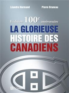 L'édition 100e anniversaire de la glorieuse histoire des Canadiens
