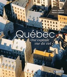 Québec, une capitale vue du ciel