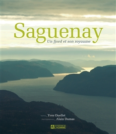 Saguenay - Un fjord et son royaume