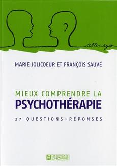 Mieux comprendre la psychothérapie - 27 questions-réponses