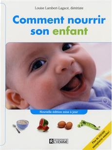 Comment nourrir son enfant - Du lait maternel au repas complet
