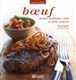 Boeuf - Steaks, grillades, rôtis et plats mijotés