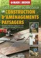 La construction d'aménagements paysagers - 60 projets étape par étape pour créer l'aménagement paysager de vos rêves