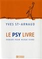 Le psy livre - Penser pour mieux vivre