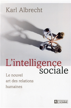 L'intelligence sociale - Le nouvel art des relations humaines