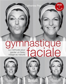 La Gymnastique faciale et DVD inclus - La méthode pour garder un beau visage au naturel