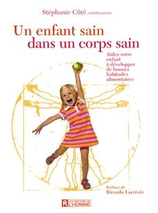 Un enfant sain dans un corps sain - Aidez votre enfant à développer de bonnes habitudes alimentaires