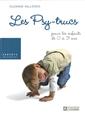 Les Psy-trucs - pour les enfants de 0 à 3 ans