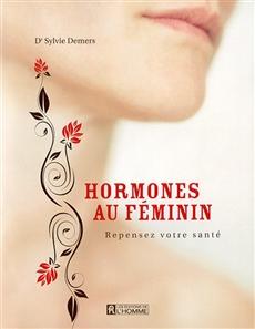 Hormones au féminin - Repensez votre santé
