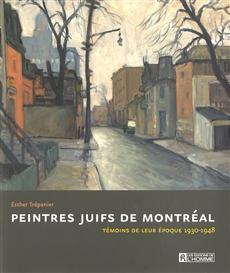 Les peintres juifs de Montréal - Témoins de leur époque 1930-1948