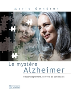 Le mystère Alzheimer - L'accompagnement, une voie de compassion