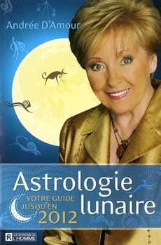 Astrologie lunaire 2008 - Votre guide jusqu'en 2012