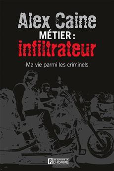 Métier: infiltrateur - Ma vie parmi les criminels