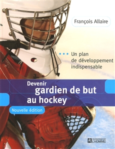 Devenir gardien de but au hockey - Un plan de développement indispensable