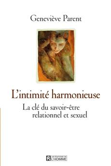 L'intimité harmonieuse - La clé du savoir-être relationnel et sexuel