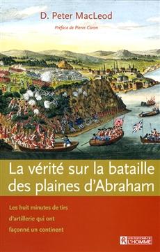 La vérité sur la bataille des plaines d'Abraham - Les huit minutes de tirs d'artillerie qui ont façonné un continent