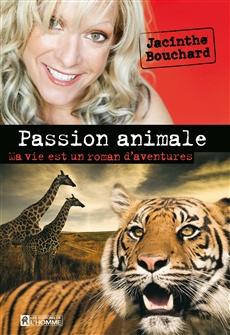 Passion animale - Ma vie est un roman d'aventures