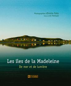 Les Îles-de-la-Madeleine - De mer et de lumière