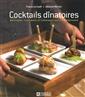 Cocktails dînatoires - Bouchées, cuillères et verrines faciles à préparer