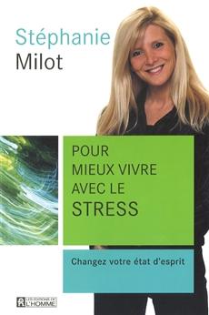 Pour mieux vivre avec le stress - Changez votre état d'esprit