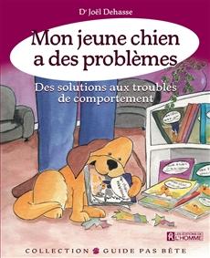 Mon jeune chien a des problèmes - Des solutions aux troubles de comportement