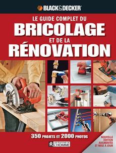 Le guide complet du bricolage et de la rénovation