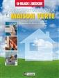 La maison verte - Comment rénover et entretenir la maison de façon écologique