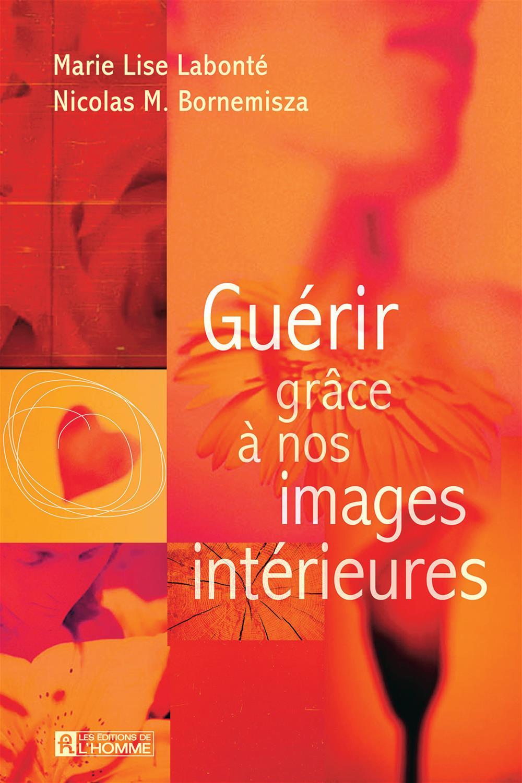 Guérir grâce à nos images intérieures