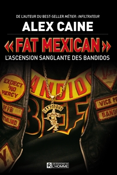 « Fat Mexican » - L'ascension sanglante des Bandidos
